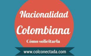 Cómo solicitar nacionalidad Colombiana