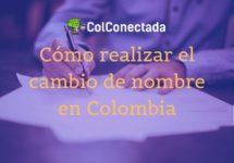 Cómo solicitar un cambio de nombre en Colombia