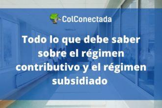Régimen subsidiado y régimen contributivo