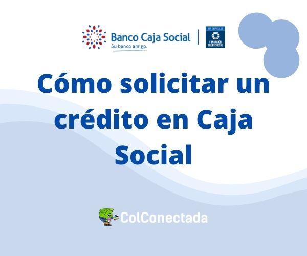 crédito en Caja Social