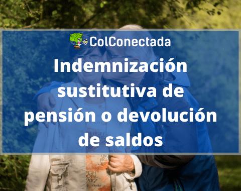 Indemnización sustitutiva de la pensión