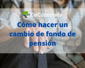 traslado de fondo de pensiones