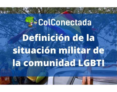 Definición de la situación militar de la comunidad LGBTI