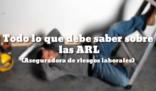 Todo lo que debe saber sobre las ARL