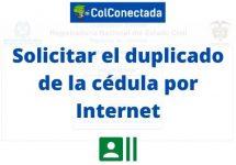 Cómo solicitar el duplicado de la cédula por Internet