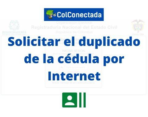 Solicitar el duplicado de la cédula por Internet