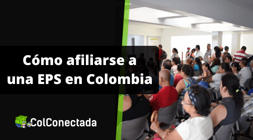 Cómo afiliarse a una EPS en Colombia 1