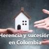 Herencia y sucesión en Colombia 5