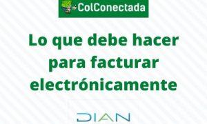 Pasos para facturar electrónicamente en Colombia