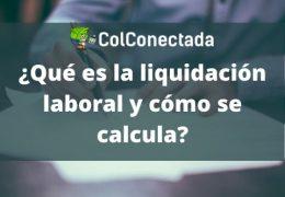 Liquidación laboral: Cómo calcularla