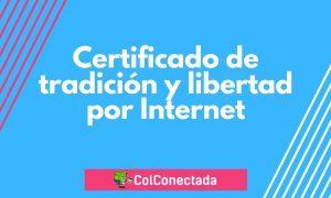 Certificado de tradición y libertad por Internet