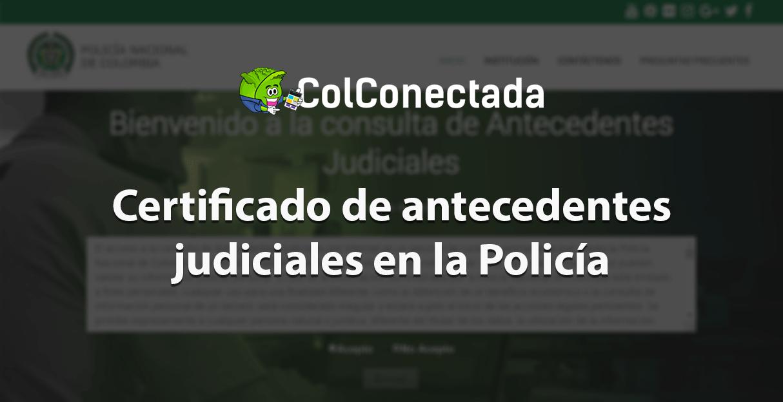 Certificado de antecedentes judiciales en la Policía 2