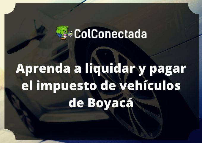 Liquidar impuesto de vehículos en Boyacá 2020 6