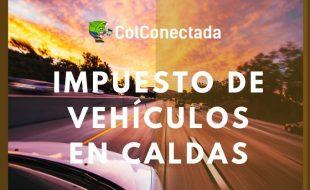 Impuesto vehículos en Caldas 2021