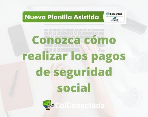 Pila Asistida pagos de seguridad social
