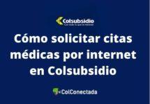 Colsubsidio: Citas por Internet y teléfonos
