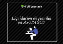 Asopagos: Certificado de aportes y pago de planilla