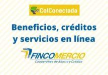 Fincomercio: Beneficios, créditos y servicios en línea