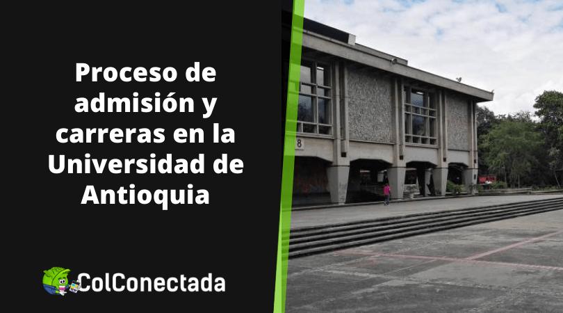 Universidad de Antioquia: Admisiones, examen y requisitos 12