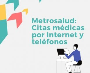 Metrosalud: Citas médicas por Internet y teléfonos