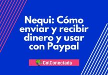 Nequi: Cómo enviar y recibir dinero y usar con Paypal