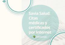 Savia Salud: Citas médicas y certificados por Internet