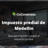 Impuesto predial en Medellín: Cómo consultarlo por Internet