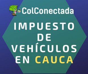 Liquidación impuesto vehículos en Cauca 2020