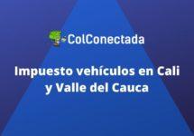 Impuesto vehículos Cali – Valle del Cauca para el 2021