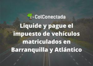 Impuesto de vehículos en Barranquilla y Atlántico 2021 3