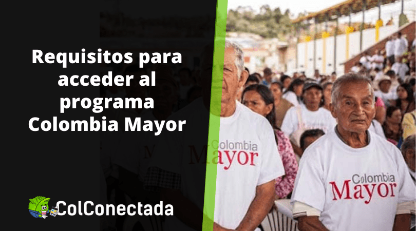 Colombia Mayor: Quiénes pueden aplicar a este programa 11