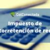 Autorretención de renta, el reemplazo del CREE