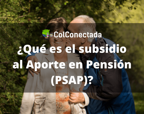 Subsidio al Aporte en Pensión (PSAP)