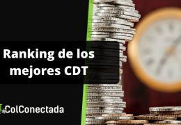 Los mejores CDT en Colombia y recomendaciones