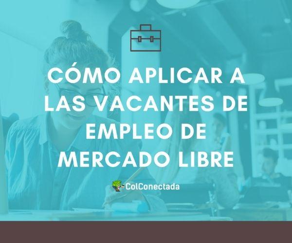 vacantes mercadolibre colombia 2021