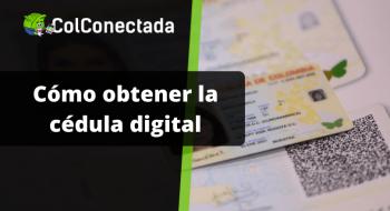 Cédula digital: Qué es y cuáles son sus características